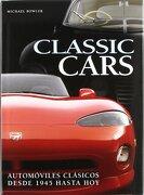 Classic Cars: Automoviles Clasicos Desde 1945 Hasta hoy - Michael Bowler - Libreria Universitaria
