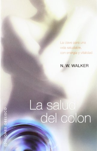 Salud del colon, la; norman w. walker