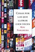 Cosas por las que llorar cien veces (Emecé) - Kou Nakamura - Emecé