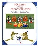 Socrates y los Tres Cochinitos - Tuyosi Mori - Fondo de Cultura Económica