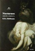 Nocturnos: Edición Completa - Ernst T. A. Hoffmann - Alba Editorial