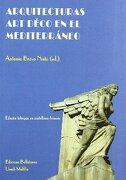 Arquitecturas art Deco en el Mediterraneo - Antonio Bravo Nieto - Bellaterra