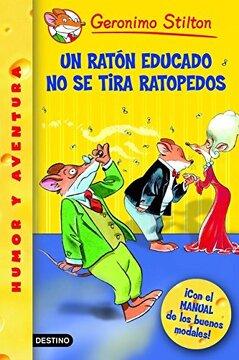 portada Stilton: Un Ratón Educado no se Tira Ratopedos (Geronimo Stilton)