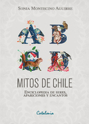 Mitos de Chile Enciclopedia de Seres, Apariciones y Encantos - Sonia Montecino - Catalonia