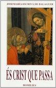 És Crist que passa (Libros de Josemaría Escrivá de Balaguer) - Santo Josemaría Escrivá de Balaguer - Rialp