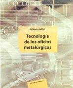 Tecnologia Para Oficios Metalurgicos - A. Leyenseter,G. Würtember - Reverte