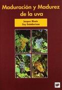 Maduracion y Madurez de la uva - Jacques Blouin - Mundiprensa