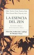 Esencia del Zen, la - Thomas Cleary - Editorial Kairos