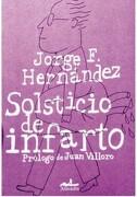 Solsticio de Infarto - Jorge F. Hernandez - Almadia
