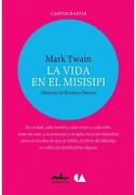 La Vida en el Misisipi - Mark Twain - Edit Almadia