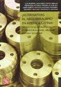 Alternativas al Neoliberalismo en América Latina?  Las Políticas Económicas en Venezuela, Brasil, Uruguay, Bolivia y Ecuador - Varios Autores - Fondo De Cultura Economica De España, S.l.
