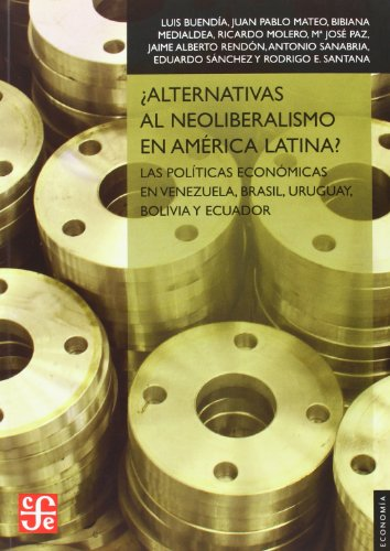 Alternativas al neoliberalismo en america latina; luis buendia garcia