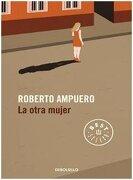 La Otra Muje - Roberto Ampuero - Debolsillo