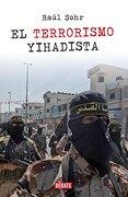 Terrorismo Yihadista, el - Raul Sohr - Debate