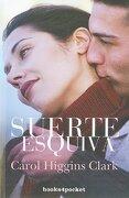 Suerte Esquiva (Books4Pocket Romántica) - Carol Higgins Clark - Books4Pocket