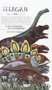 Llegan los Dinosaurios!  (y Otros Contemporáneos que no Eran Dinosaurios) - Dustin Harbin - Barbara Fiore Editora