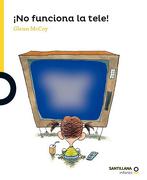 No Funciona la Tele! - Glen Mccoy - Santillana