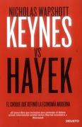 KEYNES VS HAYEK EL CHOQUE QUE DEFINIO LA ECONOMIA MODERNA