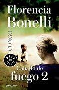 Caballo De Fuego. Congo (BEST SELLER) - FLORENCIA BONELLI - Debolsillo