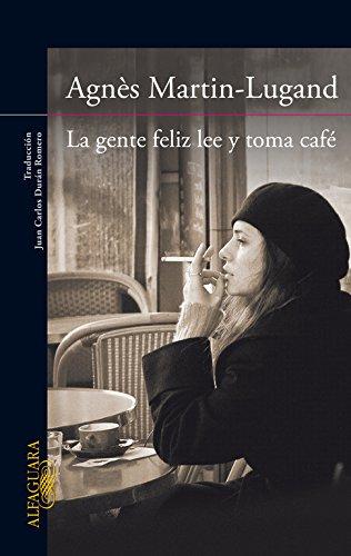 La gente feliz lee y toma café; agnès martin-lugand