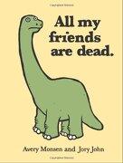 All my Friends are Dead (libro en Inglés) - Avery Monsen - Chronicle Books