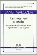 La Mujer en Silencio: La Controvertida Relación Entre Sylvia Plath y ted Hughes (Beg- Biblioteca Económica Gedisa) - Janet Malcolm - Gedisa