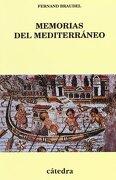 Memorias del Mediterráneo: Prehistoria y Antigüedad (Historia. Serie Menor) - Fernand Braudel - Catedra