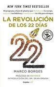 Revolucion de los 22 Dias, las - Marco Borges - Penguin Random House Grupo Editorial Sa De Cv