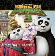 Kung Fu Panda 3. Un refugio secreto - Dreamworks - PLANETA JUNIOR