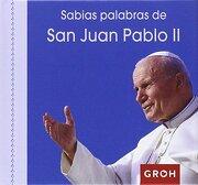 Sabias Palabras de san Juan Pablo ii - GROH MINIS - Groh