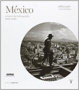 Mexico a Traves de la Fotografia - Varios Autores - Taurus