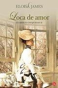 Loca De Amor (bolsillo): Cuarteto Duquesas Ii (formato Grande) - Eloisa ; Paillié Plazas, María Natalia James - (060) Punto De Lectura