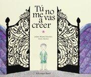 Tú no me vas a Creer (Ponte Poronte) - Jaime Blume Sánchez - Ekaré