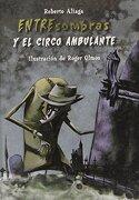 Entresombras y el circo ambulante - Roberto Aliaga Sanchez - MacMillan