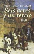 Seis Acres y un Tercio (Confabulaciones (Eneida)) - Fakir SenÁPati; Marisa Elorriaga - Eneida Editorial S.L.
