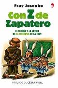 Con Z de Zapatero (Temas de Hoy/Humor) - Fray Josepho - Temas de Hoy