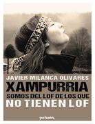 Xampurria. Somos del lof de los que no Tienen lof - Javier Milanca Olivares - Editorial Pehuen