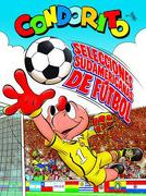 Condorito Selecciones Sudamericanas de Futbol - Pepo - Origo Ediciones