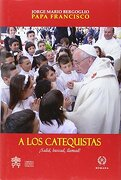 A Los Catequistas - Papa Francisco - Romana Editorial