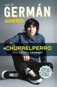 #Chupaelperro - German Garmendia - Alfaguara