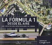 Formula 1 Desde El Aire, La - Los Circuitos Mas Espectaculares Del Mundo