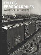 En Los Ferrocarriles - Juan Rulfo - Rm Editorial