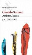 Artistas, Locos y Criminales - Osvaldo Soriano - Seix Barral