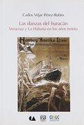 Las Danzas Del Huracan. Veracruz Y La Habana En Lo Anos Treinta
