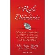 Regla de Diamante, la - Dr. Nate Booth And Dr. Steve Price - Taller Del Exito