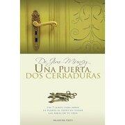 Una puerta dos cerraduras / A Few Keys to All Success (Spanish Edition) - Jim Muncy - Taller Del Exito