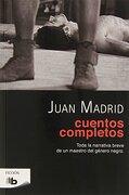 Cuentos Completos - Juan Madrid - B De Bolsillo (Ediciones B)