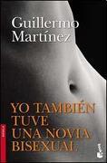 Yo Tambien Tuve una Novia Bisexual - Martinez Guillermo - Booket