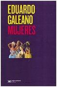 Mujeres - Eduardo Galeano - Siglo Xxi Editores