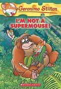 I'm not a Supermouse! (Geronimo Stilton, no. 43) (libro en inglés) - Geronimo Stilton - Scholastic Paperbacks